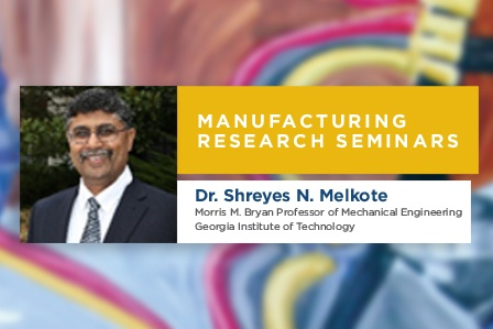 Manufacturing Seminar Series - A New Approach to Improving Machining Accuracy in Robotic Milling
