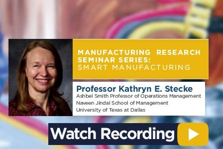 Manufacturing Research Seminar Series:  Smart Manufacturing